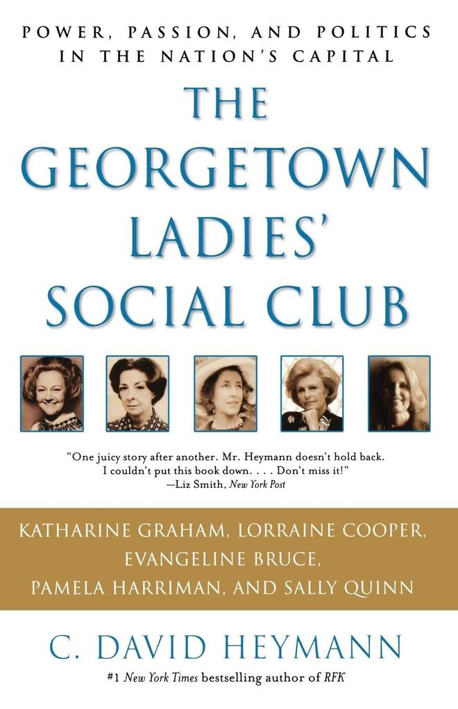 The Georgetown Ladies' Social Club: Power, Passion, and Politics in the Nation's Capital als Taschenbuch