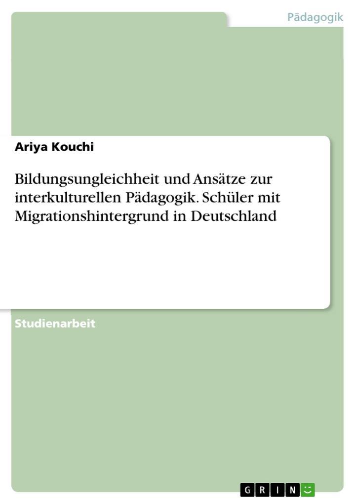 Bildungsungleichheit und Ansätze zur interkultu...