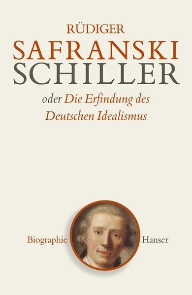 Schiller oder Die Erfindung des Deutschen Idealismus als Buch