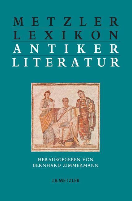 Metzler Lexikon antiker Literatur als Buch von