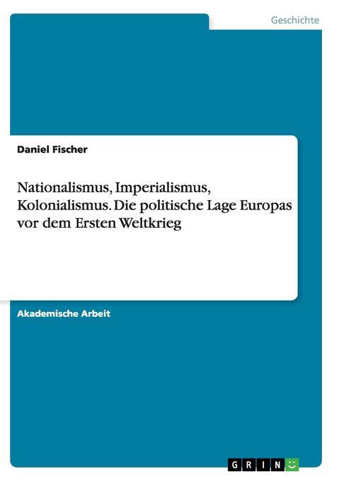 Nationalismus, Imperialismus, Kolonialismus.Die...