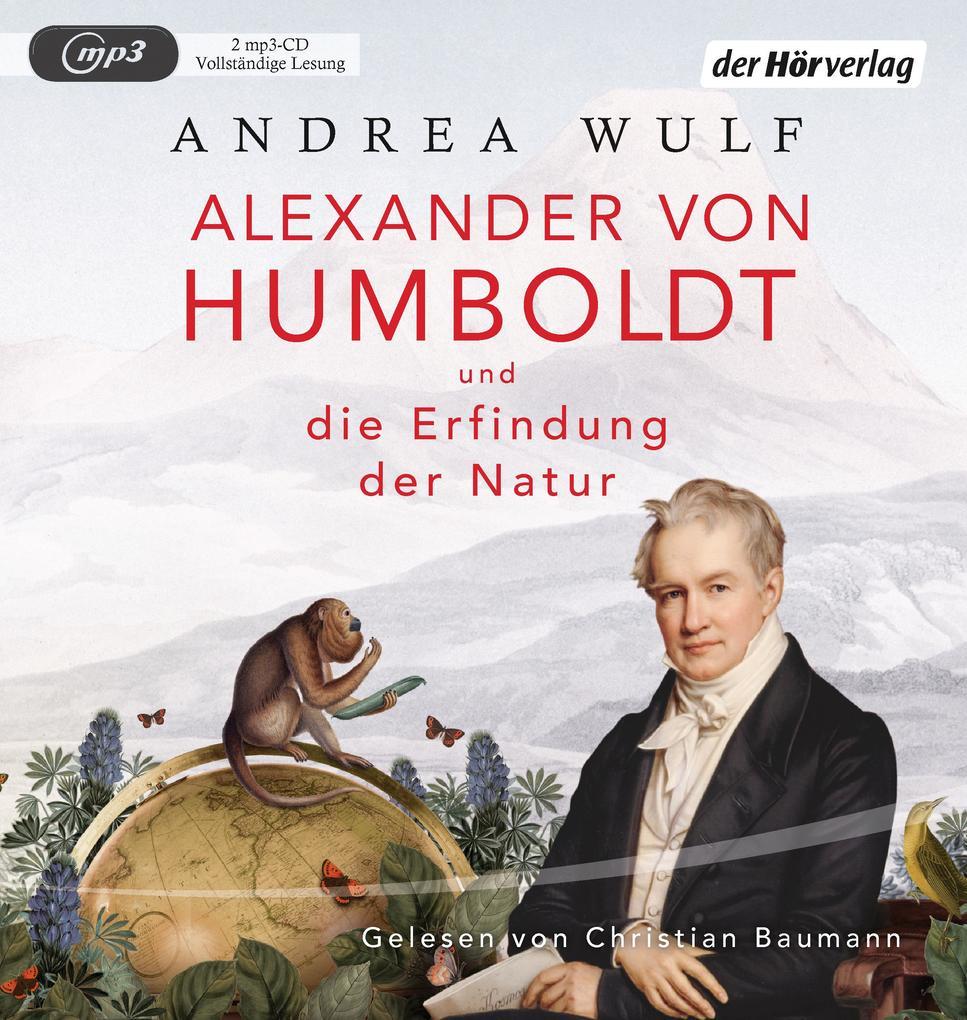 Alexander von Humboldt und die Erfindung der Natur als Hörbuch