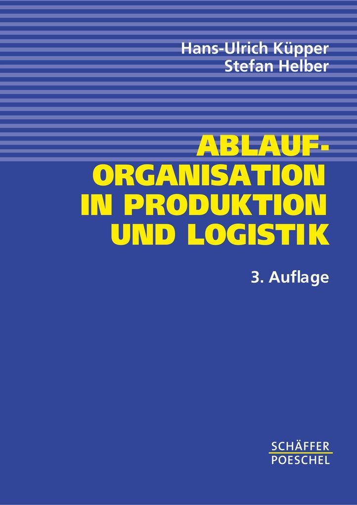 Ablauforganisation in Produktion und Logistik als Buch