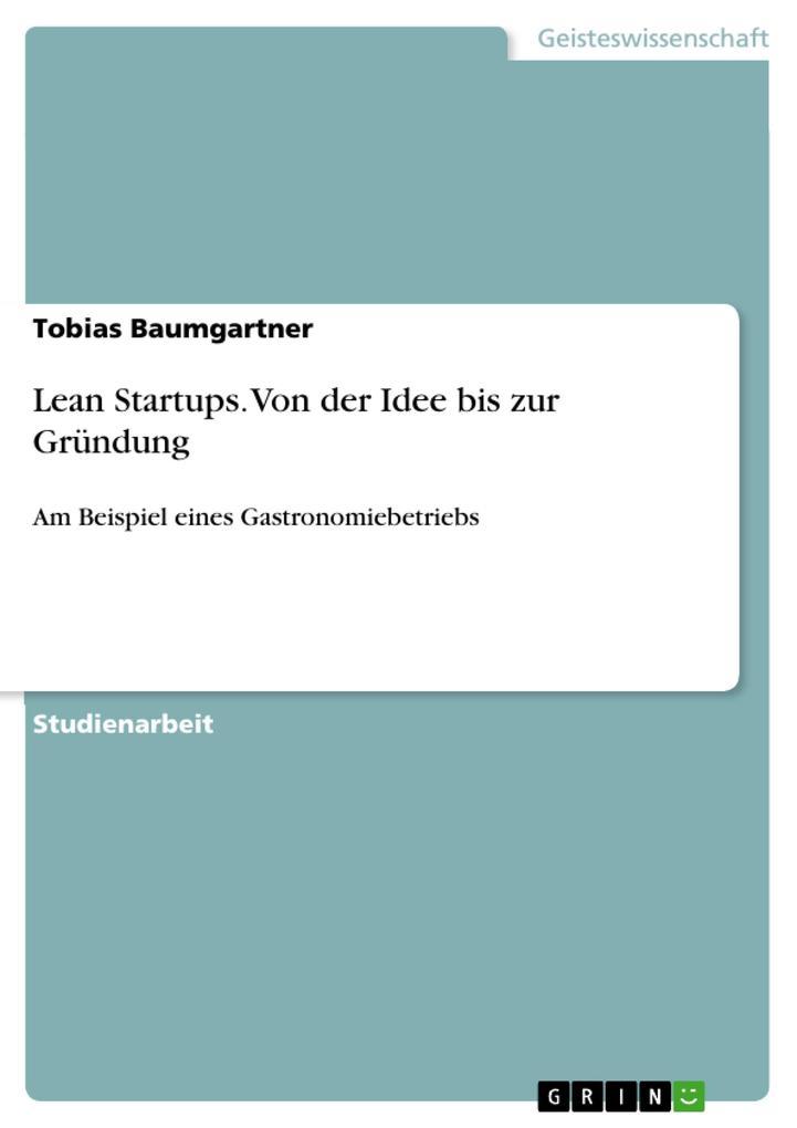 Lean Startups. Von der Idee bis zur Gründung al...