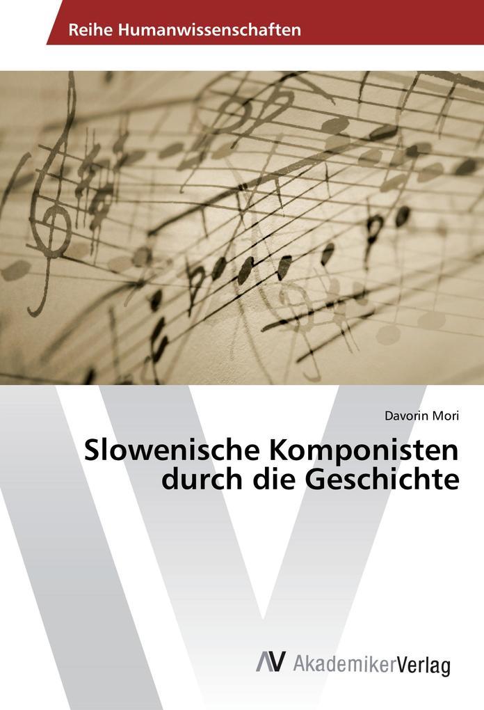 Slowenische Komponisten durch die Geschichte al...