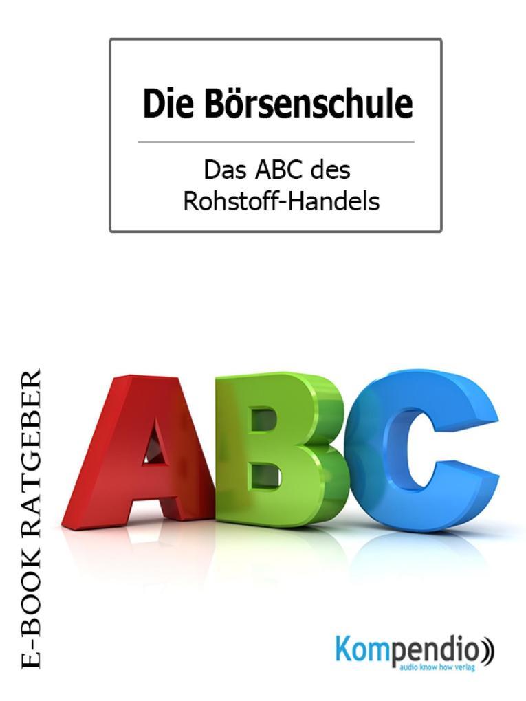 Das ABC des Rohstoff-Handels (Die Börsenschule) als eBook