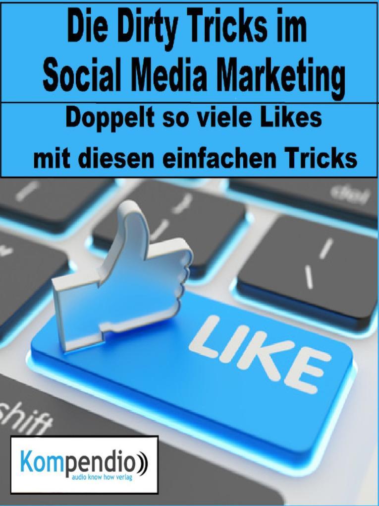 Die Dirty Tricks im Social Media Marketing als eBook epub