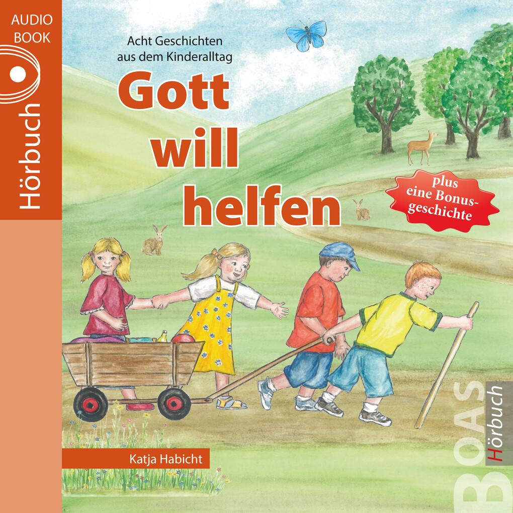 Gott will helfen als Hörbuch Download