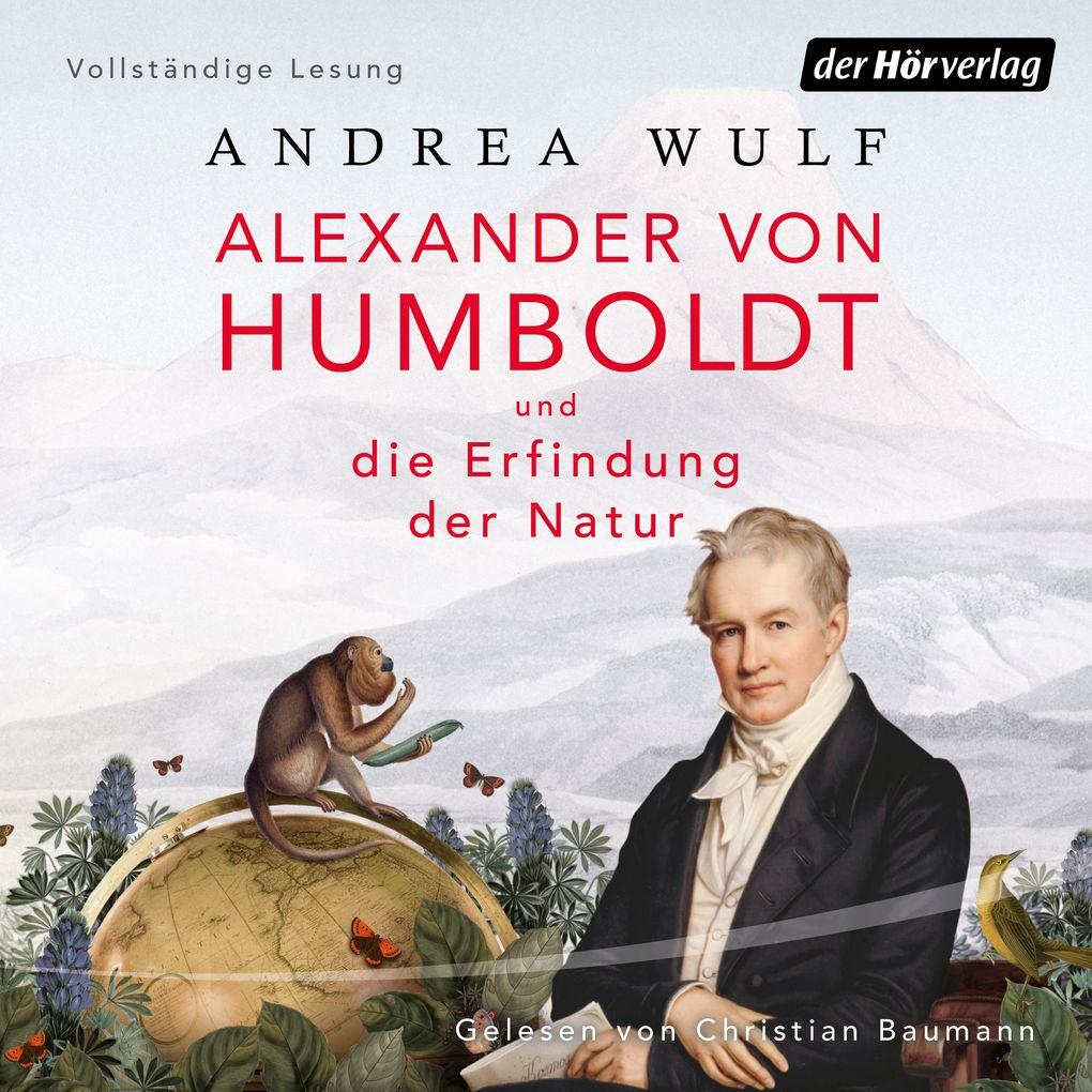 Alexander von Humboldt und die Erfindung der Natur als Hörbuch Download