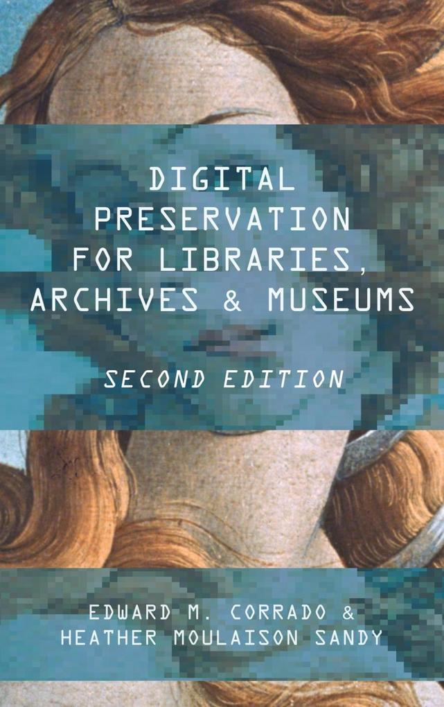 Digital Preservation for Libraries, Archives, a...