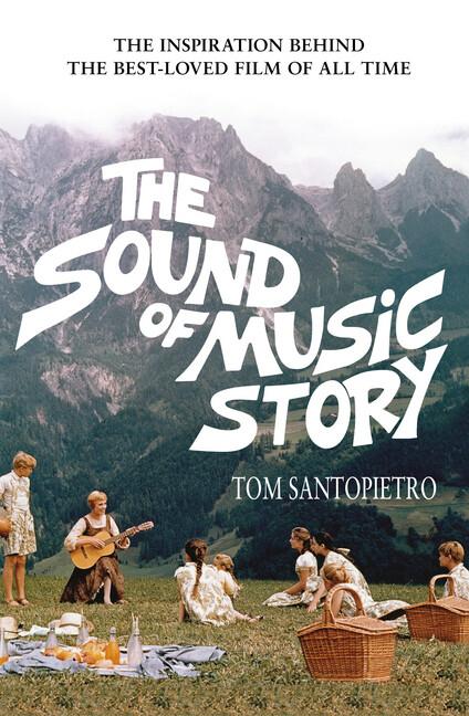 Sound of Music Story als Buch von Tom Santopietro