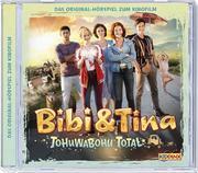 Bibi & Tina - Das Hörspiel zum 4. Kinofilm: Tohuwabohu total
