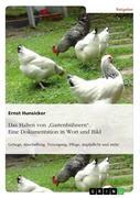 """Das Halten von """"Gartenhühnern"""". Eine Dokumentation in Wort und Bild"""