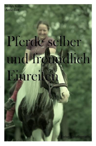 Pferde selber und freundlich Einreiten als Buch