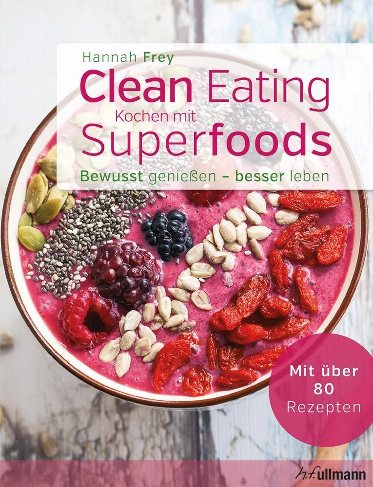Clean Eating - Kochen mit Superfoods als Buch v...