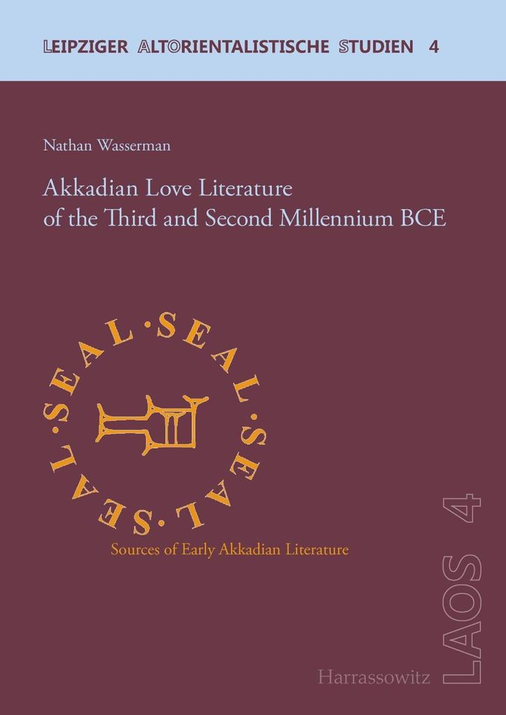 Akkadian Love Literature of the Third and Secon...