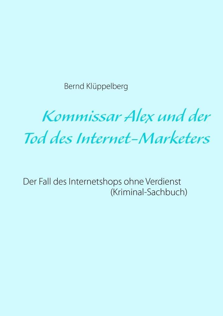 Kommissar Alex und der Tod des Internet-Markete...