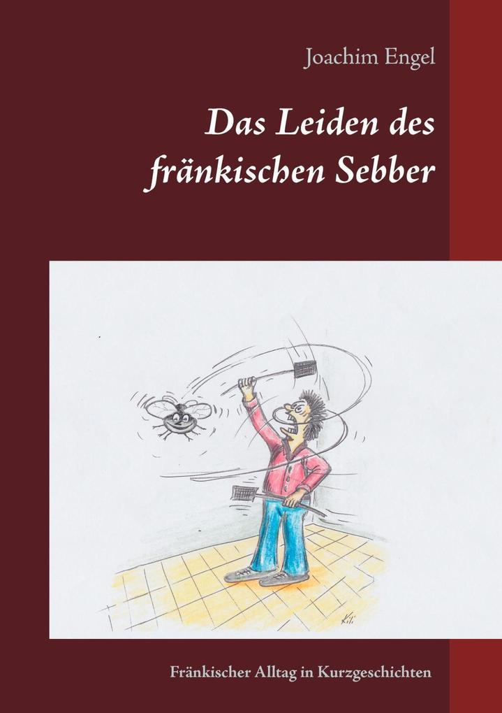 Das Leiden des fränkischen Sebber als eBook epub