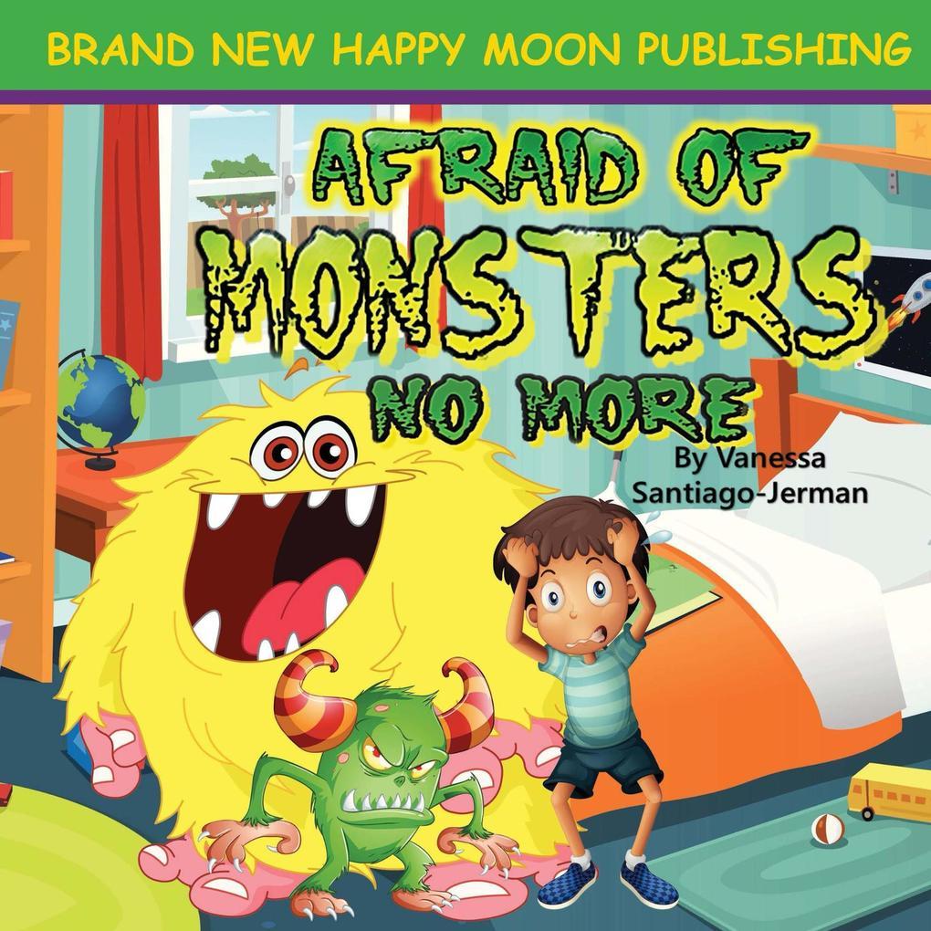 Afraid of Monsters No More (Bedtime Babies) als...