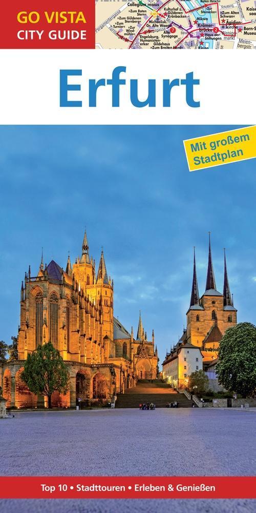 GO VISTA: Reiseführer Erfurt als Buch von Ute R...