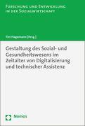 Gestaltung des Sozial- und Gesundheitswesens im Zeitalter von Digitalisierung und technischer Assistenz