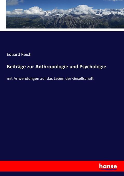 Beiträge zur Anthropologie und Psychologie als ...