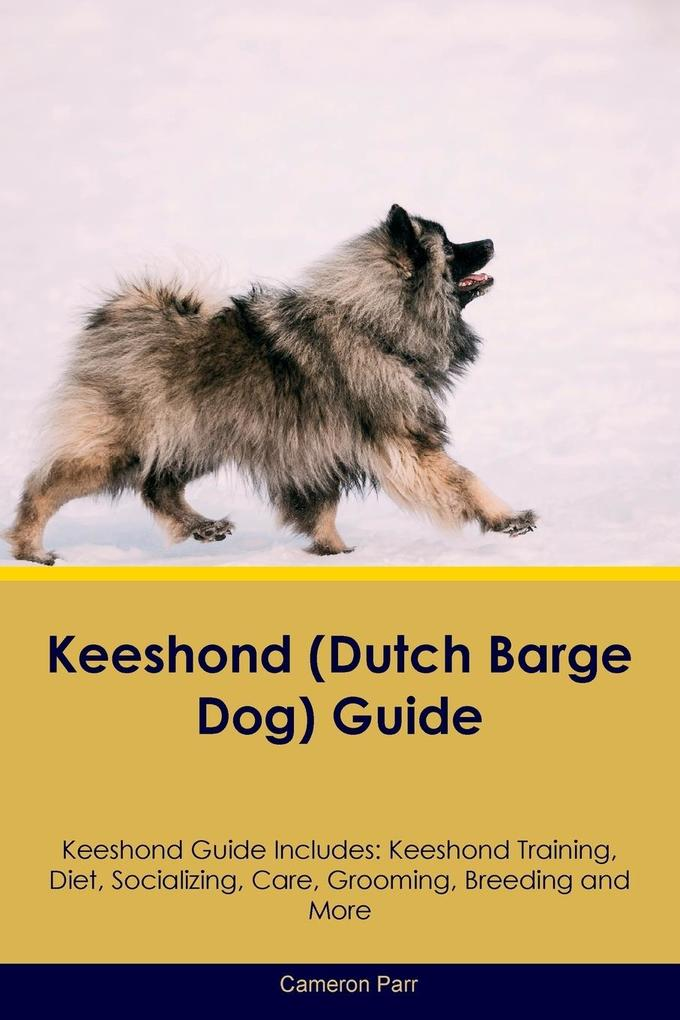 Keeshond (Dutch Barge Dog) Guide Keeshond Guide...