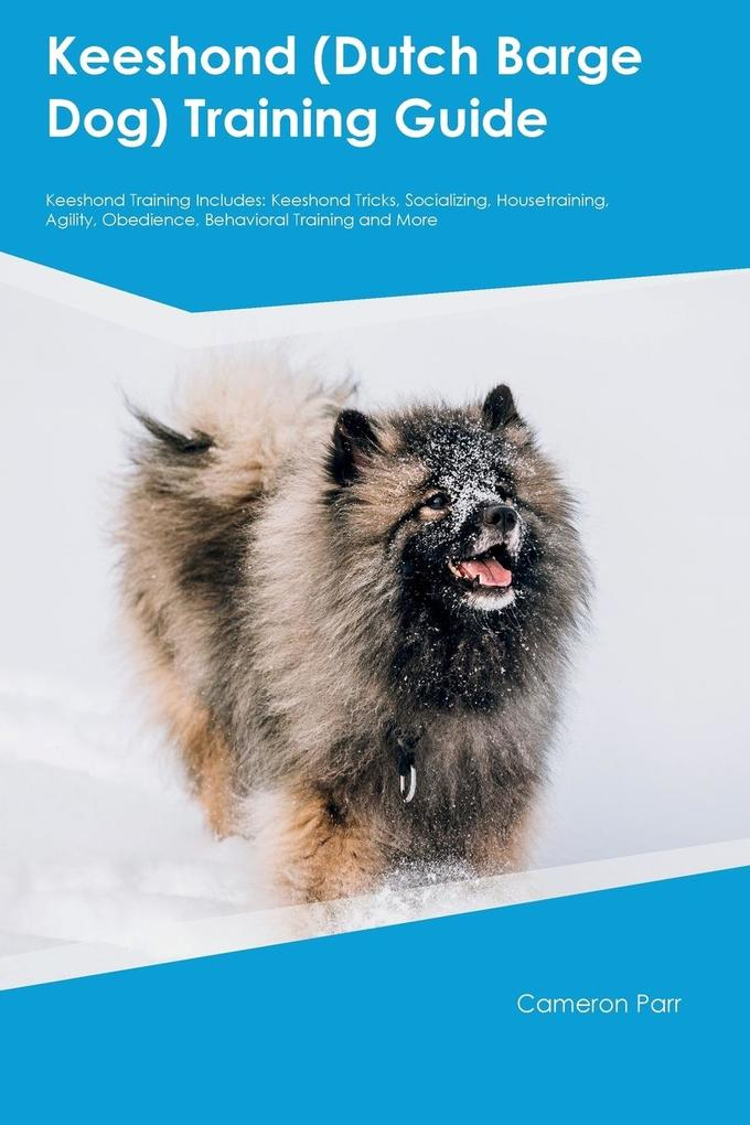 Keeshond (Dutch Barge Dog) Training Guide Keesh...