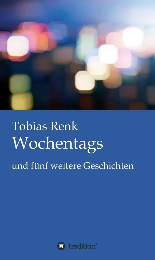 Wochentags als eBook Download von Tobias Renk, ...