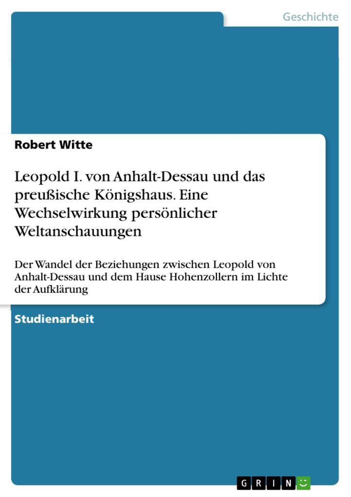 Leopold I. von Anhalt-Dessau und das preußische...