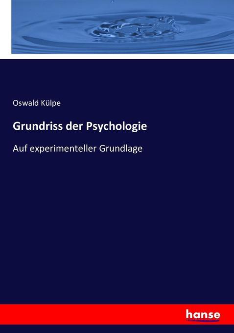 Grundriss der Psychologie als Buch von Oswald K...
