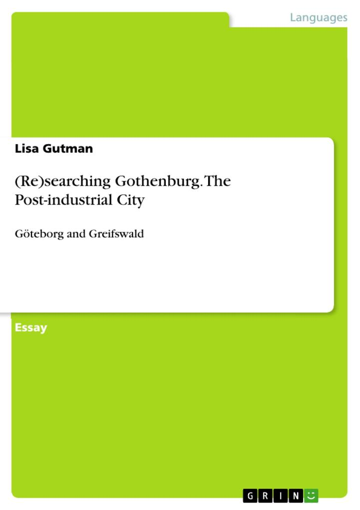 (Re)searching Gothenburg. The Post-industrial C...