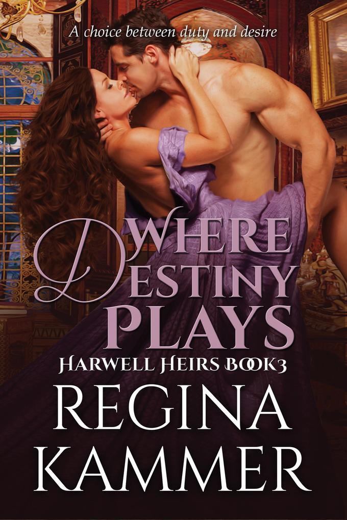 Where Destiny Plays (Harwell Heirs Book 3) als eBook