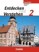 Entdecken und Verstehen 2. Geschichtsbuch für Hessen. Realschulen und Gesamtschulen. Neubearbeitung