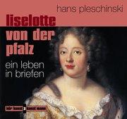Liselotte von der Pfalz. CD