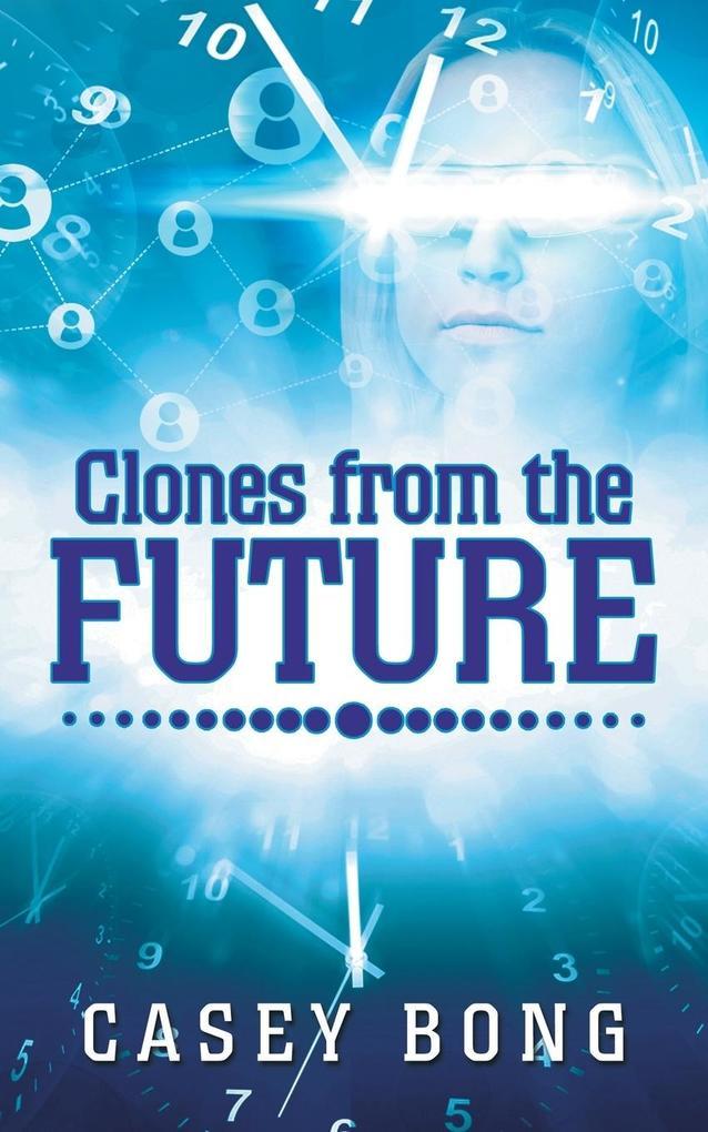 Clones from the Future als Taschenbuch von Case...