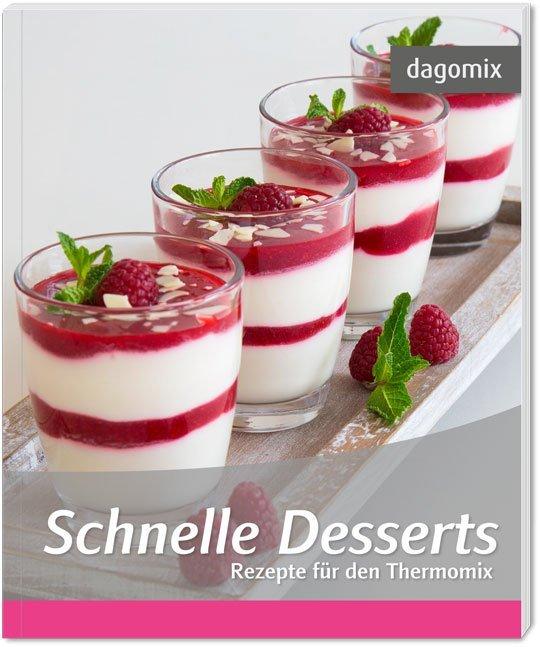 Schnelle Desserts - Rezepte für den Thermomix a...