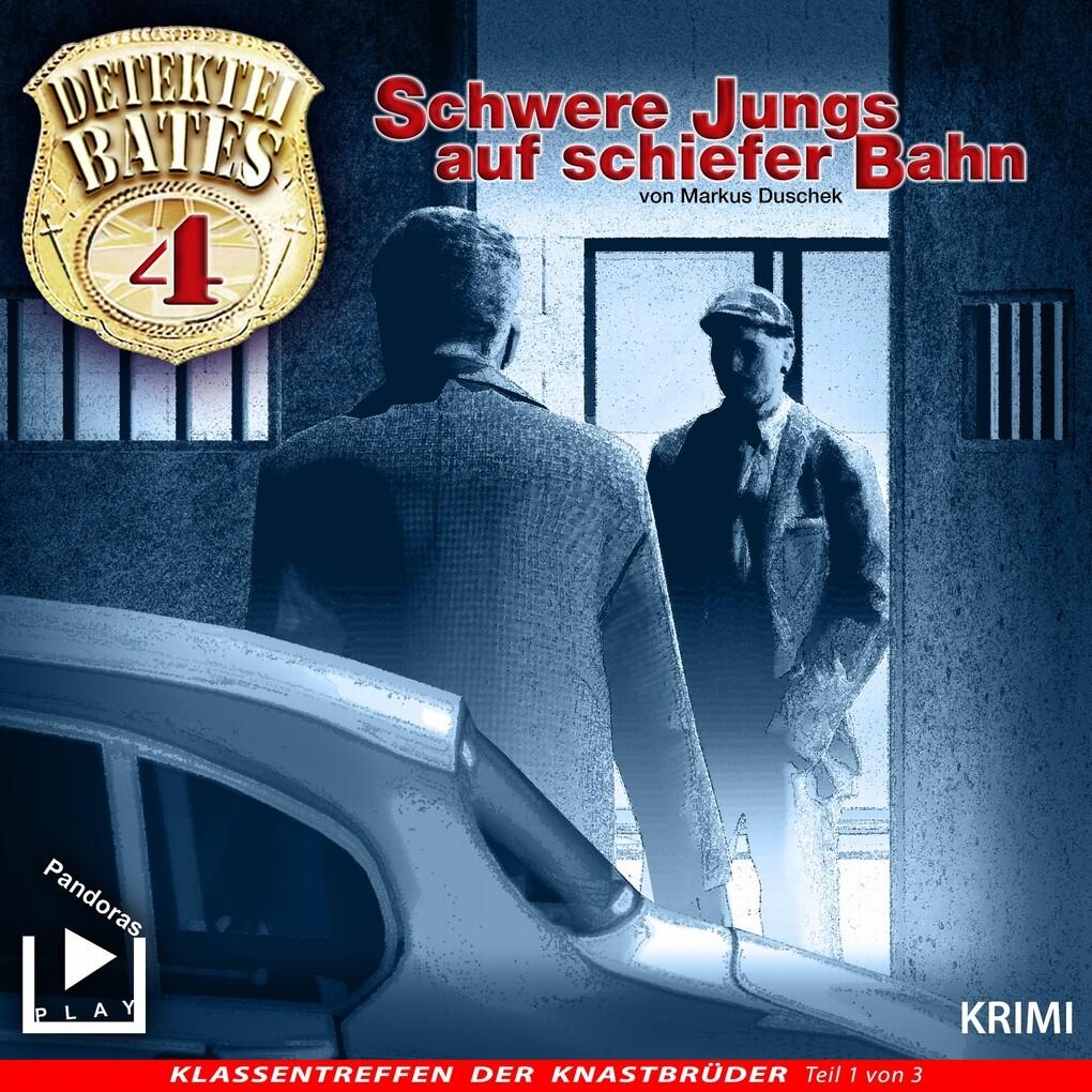 Detektei Bates 04 - Schwere Jungs auf schiefer ...