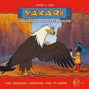 Folge 1: Yakari und Großer Adler (Das Original-Hörspiel zur TV-Serie)