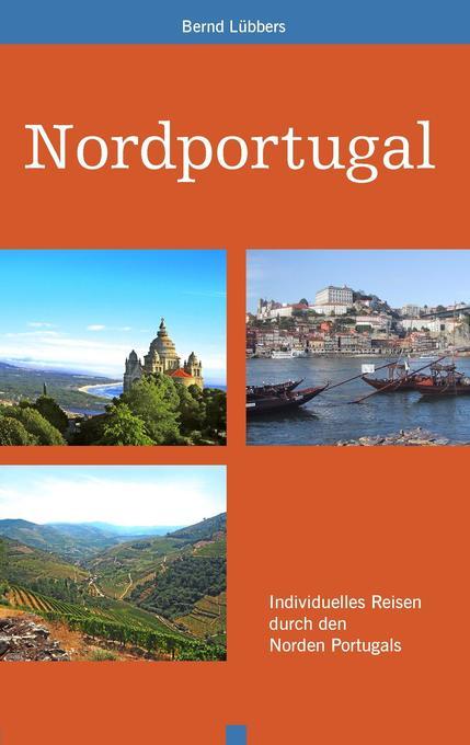 Nordportugal als Buch von Bernd Lübbers