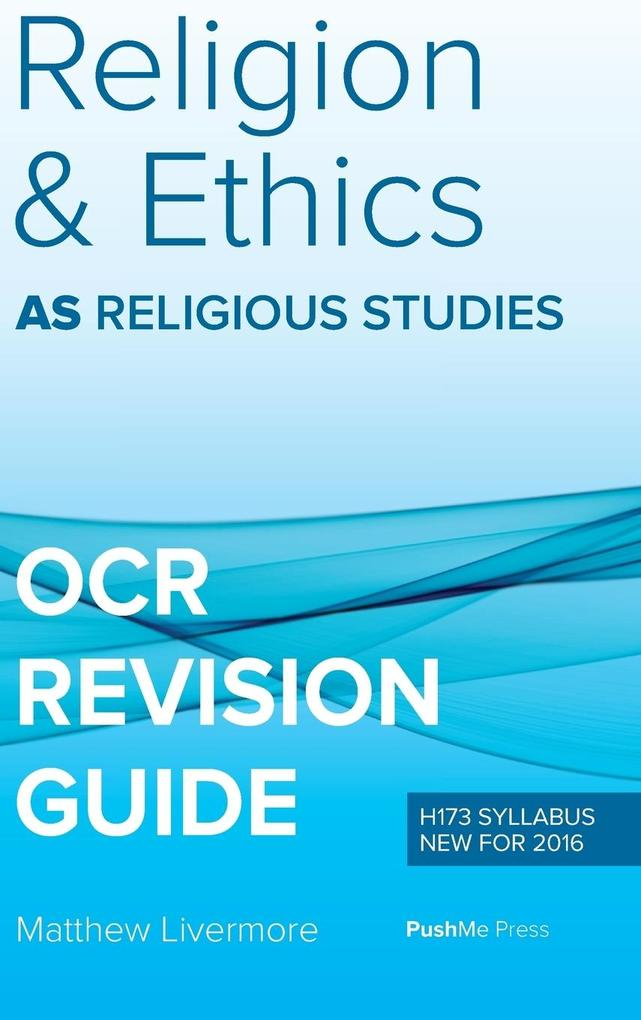 AS Religion & Ethics Revision Guide for OCR als...