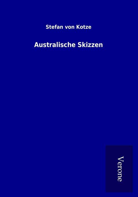 Australische Skizzen als Buch von Stefan von Kotze
