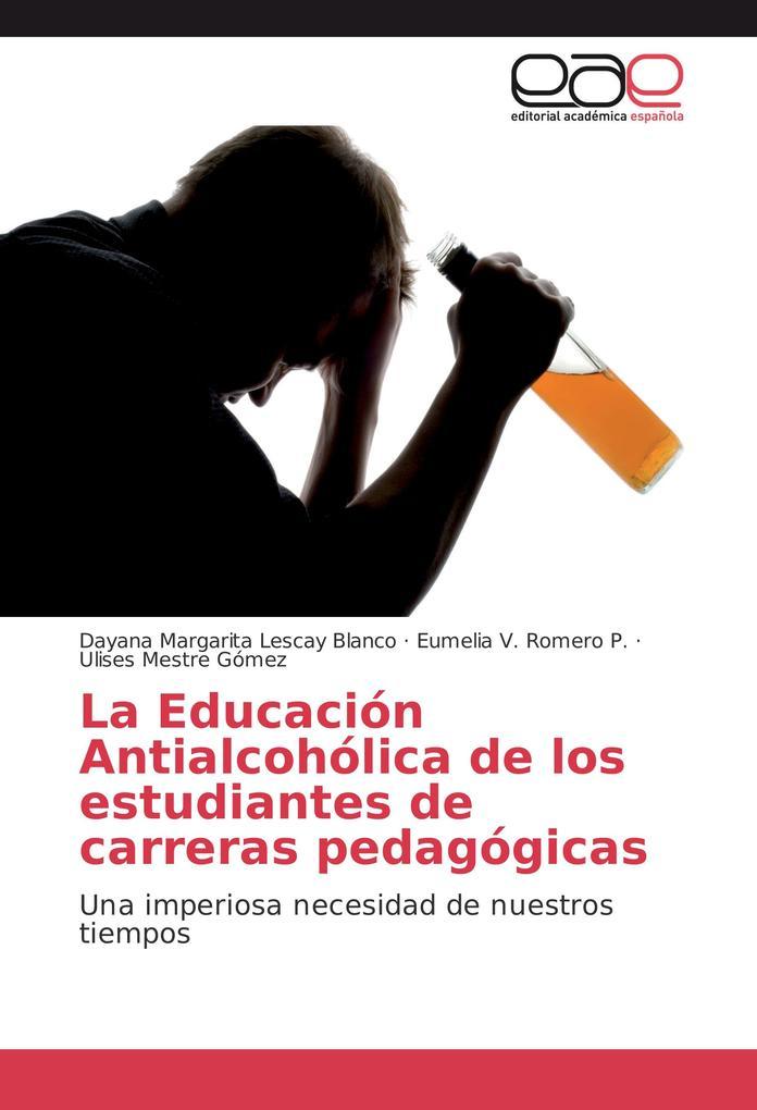 La Educación Antialcohólica de los estudiantes de carreras pedagógicas als Buch (kartoniert)