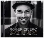 Roger Cicero Glück ist leicht - Das Beste von 2006 - 2016