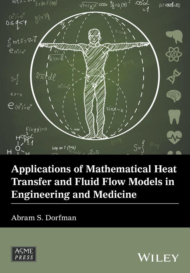 Applications of Mathematical Heat Transfer and Fluid Flow Models in Engineering and Medicine als eBook epub