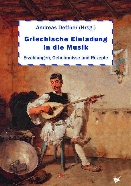 Griechische Einladung in die Musik als Buch von