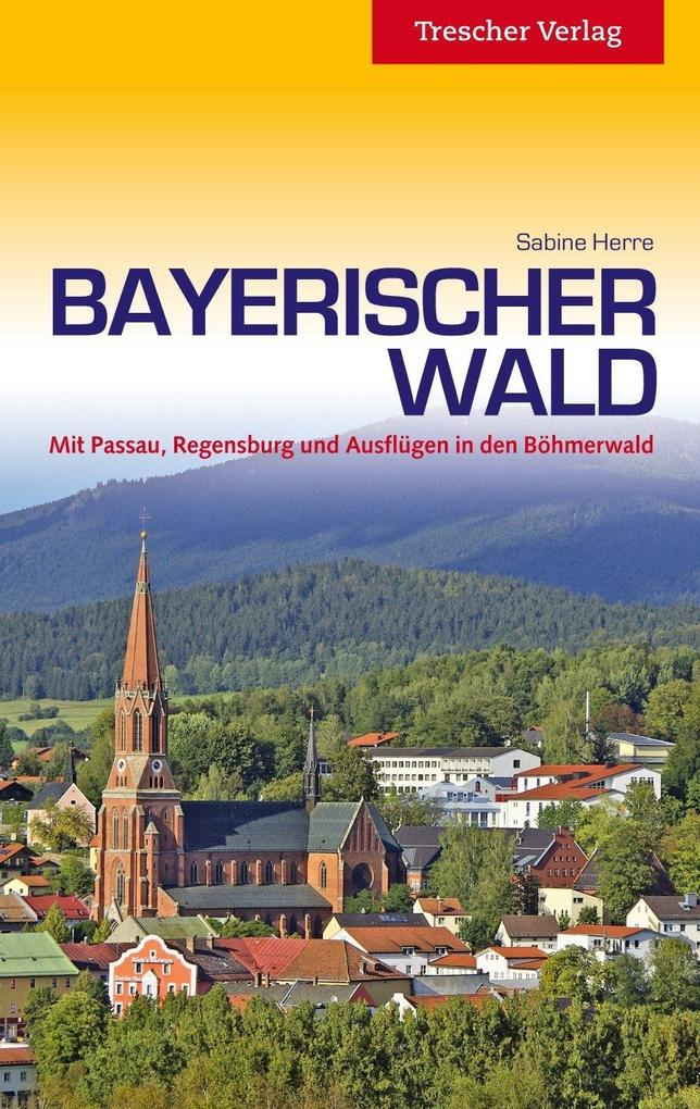 Reiseführer Bayerischer Wald als Buch von Sabin...