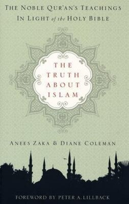 The Truth about Islam: The Noble Qur'an's Teachings in Light of the Holy Bible als Taschenbuch