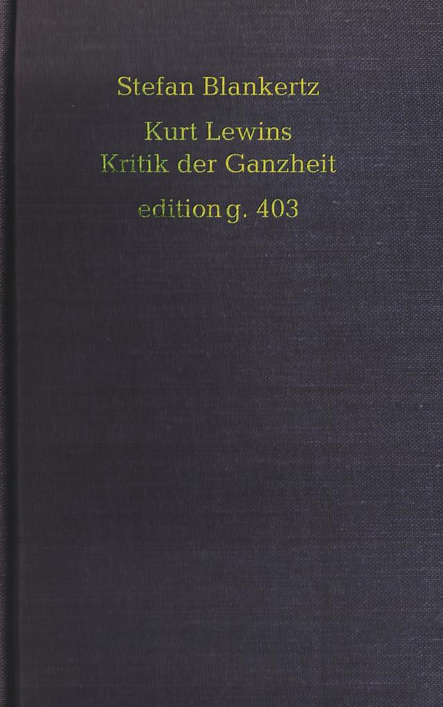 Kurt Lewins Kritik der Ganzheit als Buch von Bl...