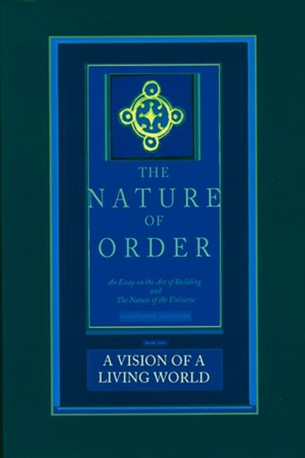 A Vision of a Living World: The Nature of Order, Book 3: An Essay of the Art of Building and the Nature of the Universe als Buch (gebunden)